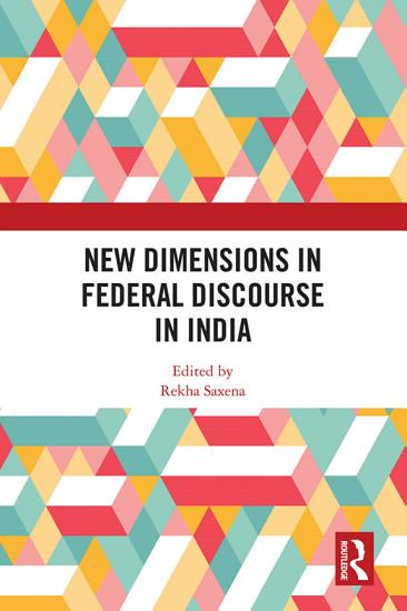 New Dimensions in Federal Discourse in India PDF