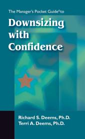 The Manager's Pocket Guide to Downsizing with Confidence