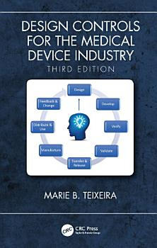 Design Controls for the Medical Device Industry  Third Edition PDF