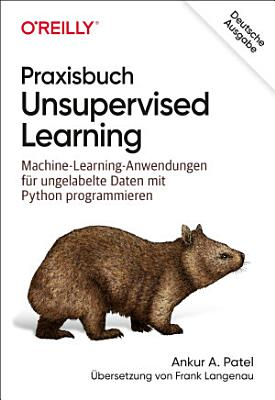 Praxisbuch Unsupervised Learning PDF