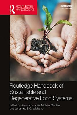 Routledge Handbook of Sustainable and Regenerative Food Systems PDF