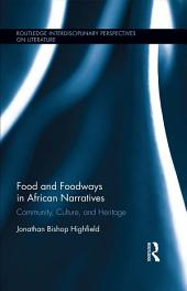 Food and Foodways in African Narratives: Community, Culture, and Heritage