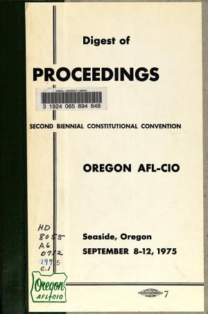 Digest of Proceedings  of The  Biennial Constitutional Convention  Oregon AFL CIO  PDF