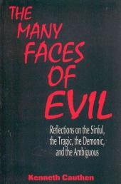 The Many Faces of Evil: Reflections on the Sinful, the Tragic, the Demonic, and the Ambiguous