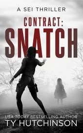 Contract: Snatch: Sei Assassin Thriller #1