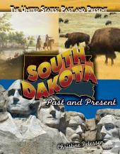South Dakota: Past and Present: Past and Present