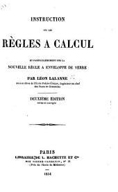 Instruction sur les règles à calcul et particulièrement sur la nouvelle règle à enveloppe de verre ... Deuxième édition revue et corrigée