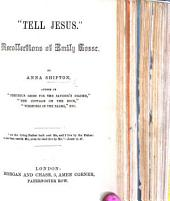"""Tell Jesus."" Recollections of Emily Gosse"