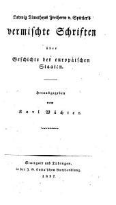 Sämmtliche Werke: Bd. Vermischte Schriften über Geschichte der europäischen Staaten