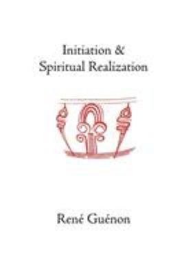 Initiation And Spiritual Realization