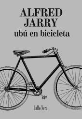 Ubú en Bicicleta: Novela
