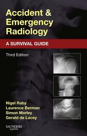 Accident and Emergency Radiology: A Survival Guide: Edition 3