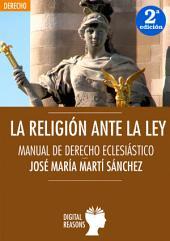 La religión ante la ley: Manual de Derecho eclesiástico