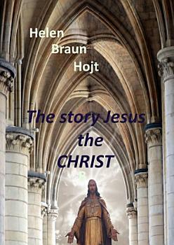 The Story of Jesus The Christ PDF