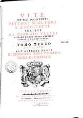 Vite de'più eccellenti pittori, scultori e architetti, scritte da Giorgio Vasari... corrette da molti errori e illustrate con note...