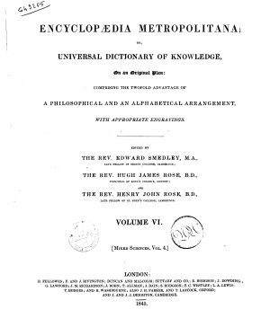 Encyclopaedia Metropolitana  Or  Universal Dictionary of Knowledge on an Original Plan Comprising the Twofold Advantage of a Philosophical and an Alphabetical Arrangement  with Appropriate Engravings Edited by Edward Smedley  Hugh James Rose  Henry John Rose