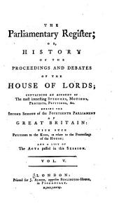 The Parliamentary Register: Or, History of the Proceedings and Debates of the House of Commons, Volume 5