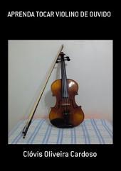 Aprenda Tocar Violino De Ouvido