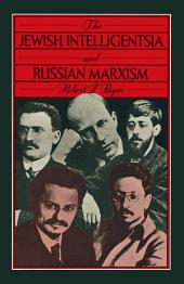 Jewish Intelligentsia and Russian Marxism: A Sociological Study of Intellectual Radicalism and Ideological Divergence