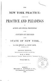 The New York Practice: A Treatise Upon Practice and Pleadings in Actions and Special Proceedings in the Courts of Record of the State of New York, Volume 2
