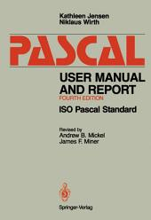 Pascal User Manual and Report: ISO Pascal Standard, Edition 4