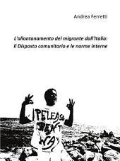 L'allontanamento del migrante dall'Italia: il disposto comunitario e le norme interne