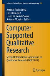 Computer Supported Qualitative Research: Second International Symposium on Qualitative Research (ISQR 2017)