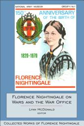 Florence Nightingale on Wars and the War Office: Collected Works of Florence Nightingale, Volume 15
