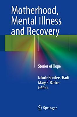 Motherhood  Mental Illness and Recovery