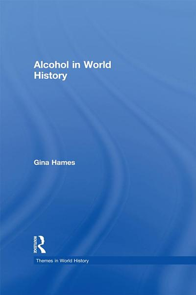 Download Alcohol in World History Book