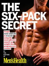 Men's Health The Six-Pack Secret (Enhanced Edition): Sculpt Rock-Hard Abs with the Fastest Muscle-Up, Slim-Down Program Ever Created!