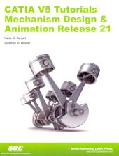CATIA V5 Tutorials: Mechanism Design and Animation Release 21