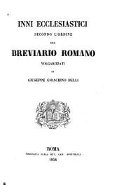 Inni ecclesiastici secondo l'ordine del breviario romano volgarizzati da Giuseppe Gioachino Belli