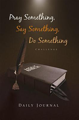 Pray Something  Say Something  Do Something