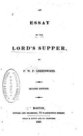 An Essay on the Lord's Supper ...