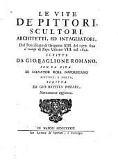 Le vite de' pittori, scultori, architetti, ed intagliatori, dal pontificato di Gregorio XIII del 1572 fino a' tempi di Papa Urbano VIII nel 1642