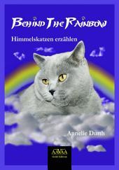 Behind the Rainbow: Himmelskatzen erzählen
