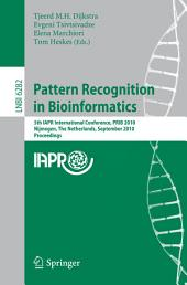 Pattern Recognition in Bioinformatics: 5th IAPR International Conference, PRIB 2010, Nijmegen, The Netherlands, September 22-24, 2010, Proceedings