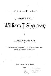 The Life of General William T. Sherman