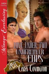 Love Under Two Undercover Cops [The Lusty, Texas Collection]