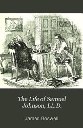 The life of Samuel Johnson, LL.D.: comprehending an account of his studies and numerous works, in chronological order; a series of his epistolary correspondence and conversations with many eminent persons; and various original pieces of his composition never before published: the whole exhibiting a view of literature and literary men in Great-Britain, for near half a century during which he flourished, Volume 4