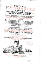 Notitia Hungariae novae historico geographica divisa in partes quatuor... elaboravit Mathias Bel accedunt Samuelis Mikovinii Mappae...