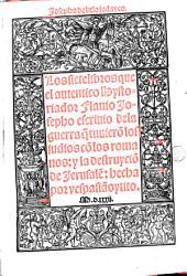 Los siete libros que el auténtico hystoriador Flavio Josepho escrivio dela guerra q tuviero los judios co los romanos