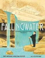 Fallingwater  The Building of Frank Lloyd Wright s Masterpiece PDF
