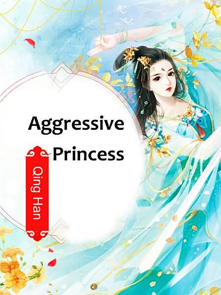 Aggressive Princess