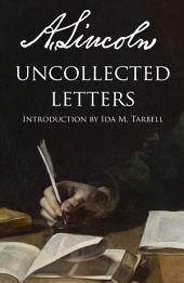 The Uncollected Letters of Abraham Lincoln