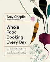 Whole Food Cooking Every Day PDF
