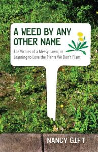 A Weed by Any Other Name Book