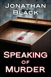 Speaking of Murder: A Novel
