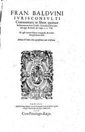 Commentarii in libros quatuor Institutionum Juris Civilis et ejusdem libri duo ad leges Romuli et leges XII Tabul